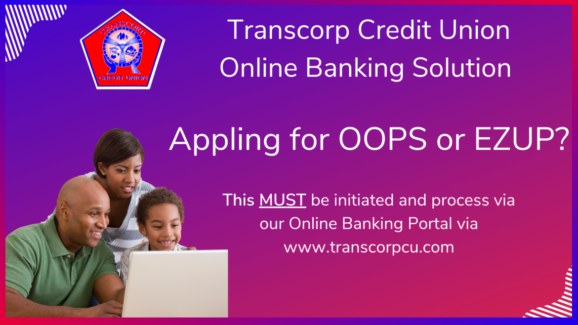 Transcorp Credit Union Member Notice for OOPS & EZUP Loan
